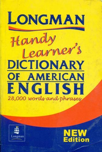 LONGMAN HANDY LEARNER, S DICTIONARY OF AMERICAN ENGLISH